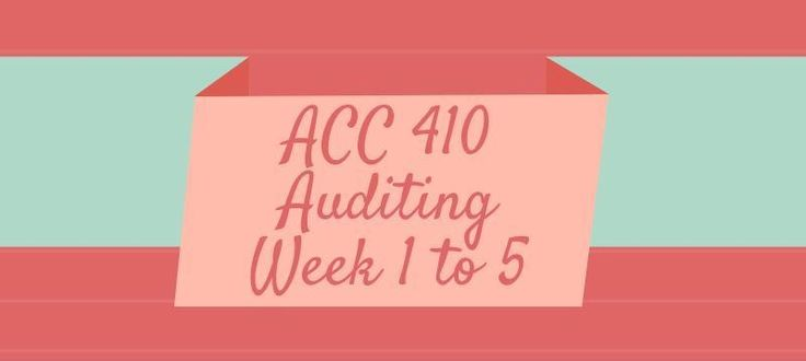 ACC 410 Auditing Week 1 to 5ACC 410 Week 1 Assignment, Generally Accepted Auditing StandardsACC 410 Week 1 DQ 1, Internal vs. External Audit StaffsACC 410 Week 1 DQ 2, Audit ReportsACC 410 Week 2 Assignment, Analytical ProceduresACC 410 Week 2 DQ 1, Balance Sheet VerificationACC 410 Week 2 DQ 2, Acc