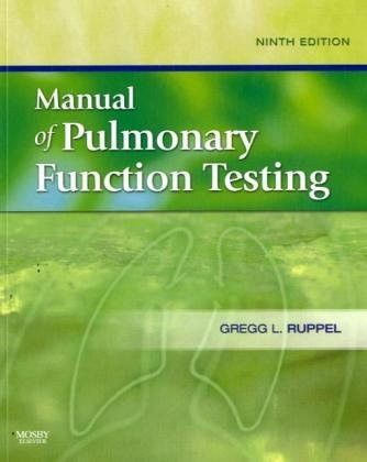 Manual of Pulmonary Function Testing, 9e (Manual of Pulmonary Function Testing (Ruppel))