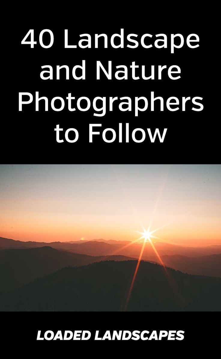 40 Landscape and Nature Photographers to Follow - top photographers, for your inspiration. photography, photos, professional, motivation #landscapephotography #naturephotography