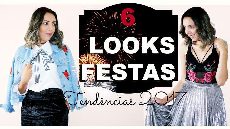 6 LOOKS PARA FESTAS DE FINAL DE ANO TENDÊNCIAS 2017