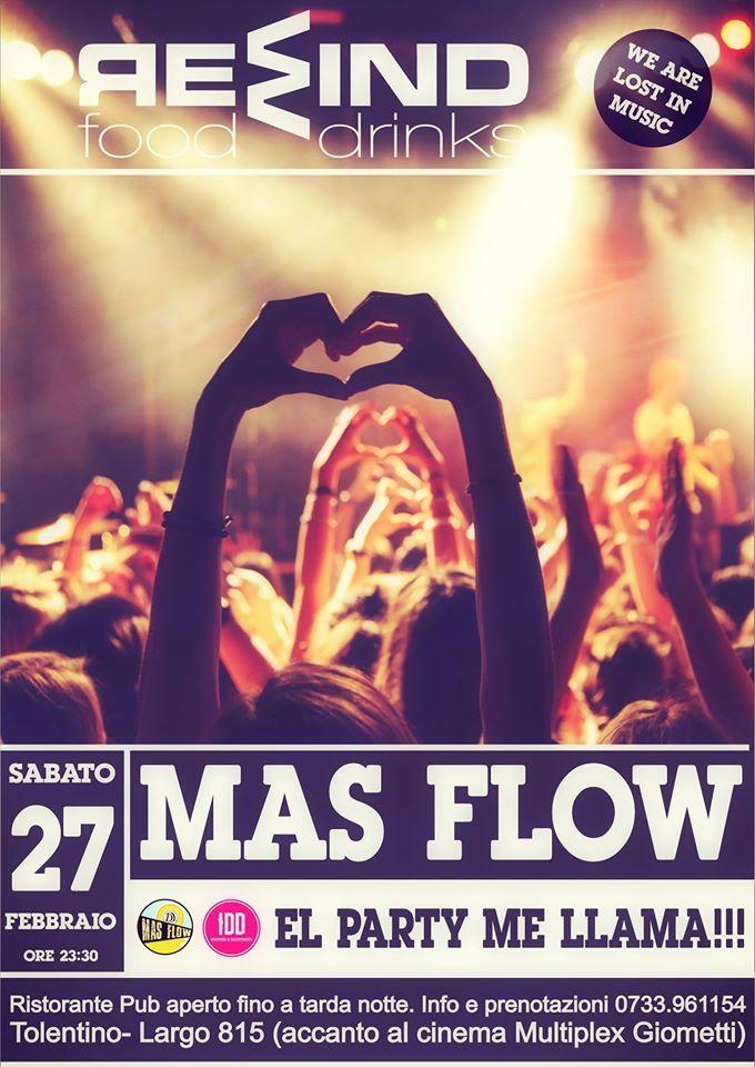 """Sabato 27 febbraio al Rewind #Tolentino ti aspetta una nuova serata coinvolgente con i MAS FLOW """"El #Party Me LLAMA!!!"""" Non mancare! Ingresso libero! Per info e prenotazioni cena 0733/961154"""