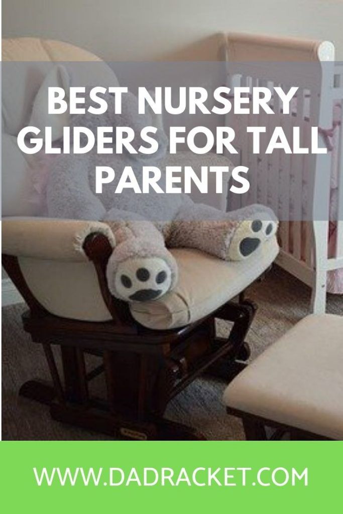Best Nursery Gliders For Tall Parents Dad Racket In 2020 Nursery Glider Parenting Dads Nursery