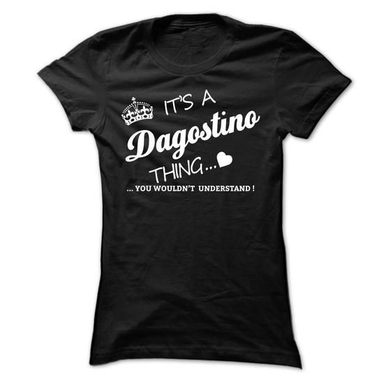 Its A DAGOSTINO Thing - #gift for her #teacher gift. ADD TO CART => https://www.sunfrog.com/Names/Its-A-DAGOSTINO-Thing-dpkjh-Ladies.html?68278