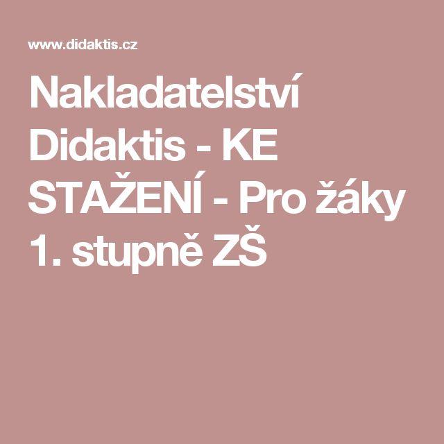 Nakladatelství Didaktis - KE STAŽENÍ - Pro žáky 1. stupně ZŠ