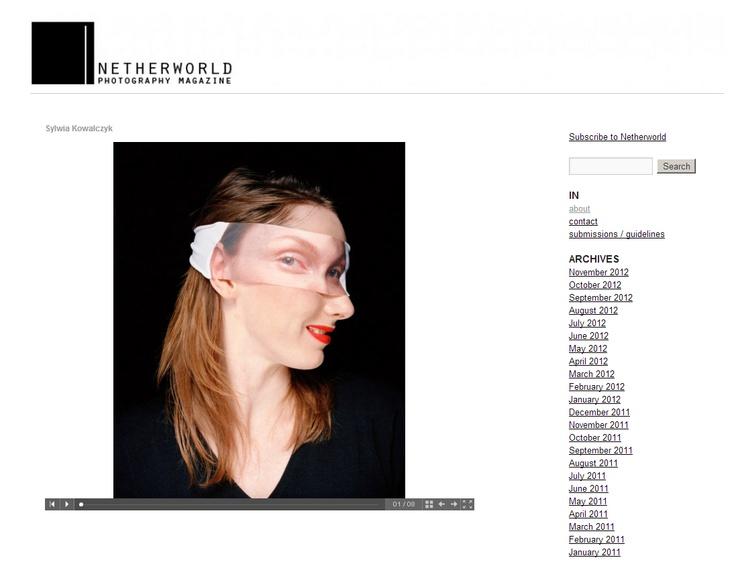 Sylwia Kowalczyk / Netherworld Magazine  http://www.netherworldmagazine.com/