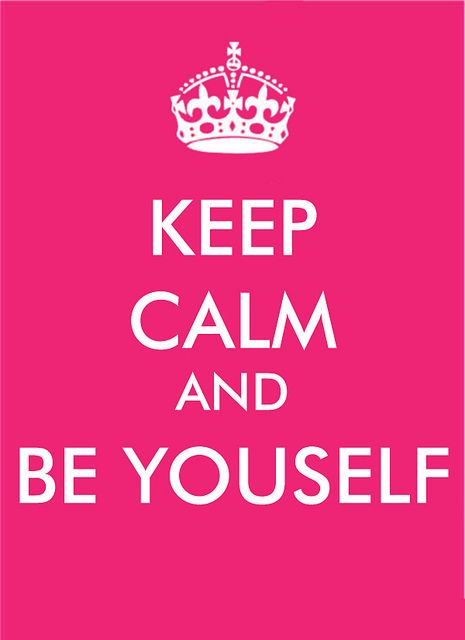 aa9923c37b06355e920daa88ad31ed87  the way you are just be - Keep Calm Quotes about days love life