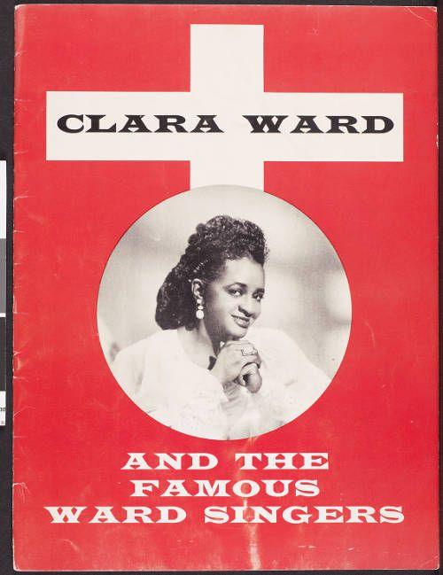 Clara Ward and the famous Ward Singers, [front cover] :: Clara Ward and the famous Ward Singers :: Gospel Music History Archive. http://digitallibrary.usc.edu/cdm/ref/collection/p15799coll9/id/1493