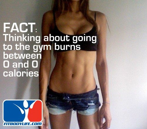 Thinking about going to the gym burns NO calories.: Fit Training,  Bath Trunks, Inspiration Fit, Workout Motivation, Fit Program, Motivation Fit, Fit Inspiration, Facts Fit, Fit Motivation