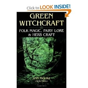 Green Witchcraft: Folk Magic, Fairy Lore  Herb Craft (Green Witchcraft Series): Ann Moura: 9781567186901: Amazon.com: Books