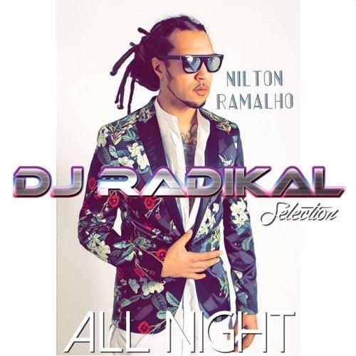DJ RADIKAL Selection - All Night by DJ RADIKAL KIZOMBA PARIS   Free Listening on SoundCloud