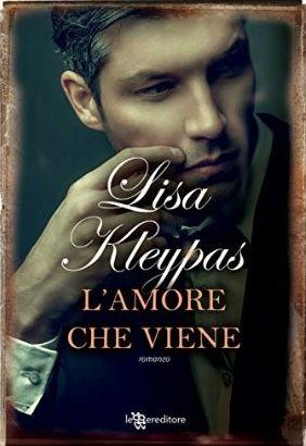 Leggo Rosa: L'AMORE CHE VIENE di Lisa Kleypas