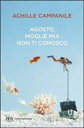 Agosto, moglie mia non ti conosco - Campanile Achille - Libro - BUR Biblioteca Univ. Rizzoli - - IBS
