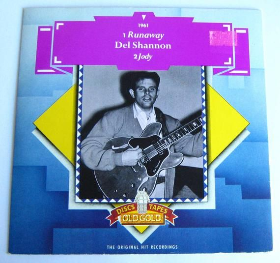 Del Shannon Runaway 7 Vinyl Single Record 45 Rpm In Picture Sleeve Uk Old Gold Label 1983 Reissue Jody B Side Vinyl Del Shannon Gold Labels