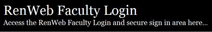 RenWeb Faculty Login. Sign in to obtain access to your RenWeb Faculty account. VIsit http://renwebfaculty.loginu.net/