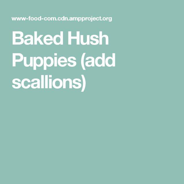 Baked Hush Puppies (add scallions)