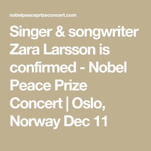 Singer & songwriter Zara Larsson is confirmed - Nobel Peace Prize Concert | Oslo, Norway Dec 11
