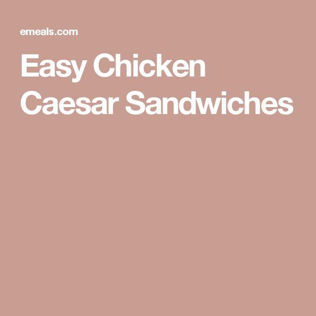 Easy Chicken Caesar Sandwiches