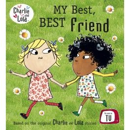 Charlie and Lola: My Best, Best Friend $19.95