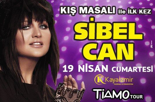 Sibel Can, 19 .04.2014 kaya İzmir Thermal & Convention Hotelde sahne alacaktır..