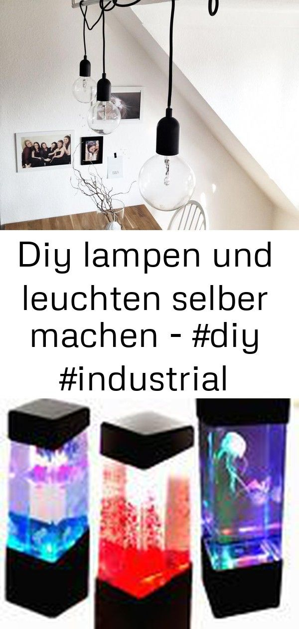 Diy Lampen Und Leuchten Selber Machen Diy Industrial Lampen Leuchten Machen Selber Und D 2 Diy Lamp Lamp Lights