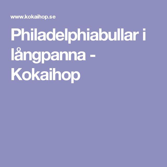 Philadelphiabullar i långpanna - Kokaihop