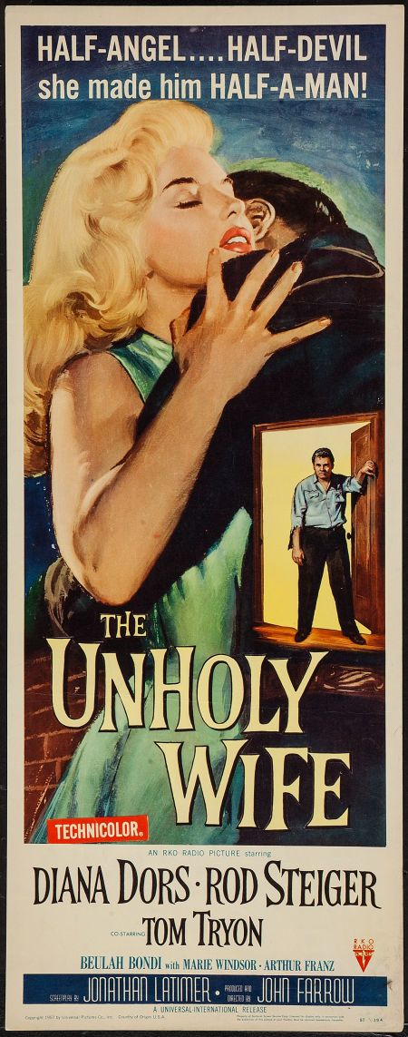 The Unholy Wife (1957) Stars: Diana Dors, Rod Steiger, Tom Tryon, Beulah Bondi, Marie Windsor, Argentina Brunetti ~ Director: John Farrow