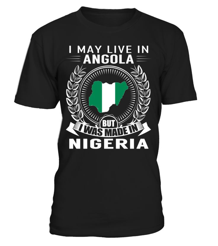 I May Live in Angola But I Was Made in Nigeria #Nigeria