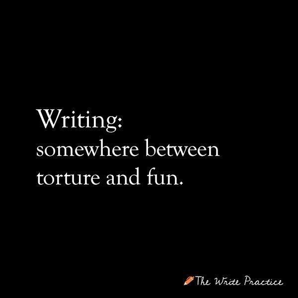 Writing: somewhere between torture and fun. #writing #authors #truths