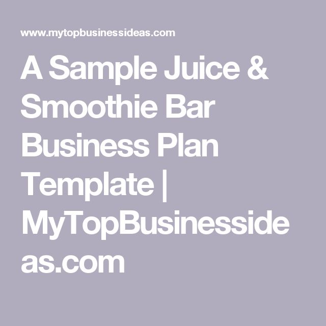 Starting a Juice Bar - Sample Business Plan Template - bar business plan