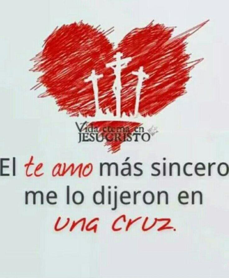 El te amo mas sincero me lo dijeron en una cruz | amistad ...