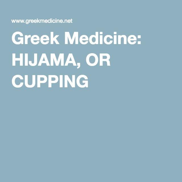 Greek Medicine: HIJAMA, OR CUPPING