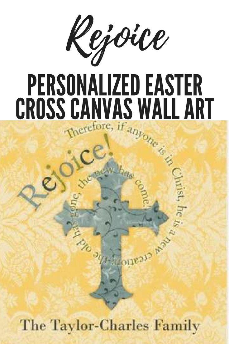 Beautiful personalized Easter Cross canvas wall art. #rejoice ...