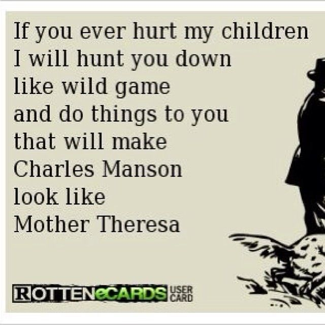 Mess with my child quotes