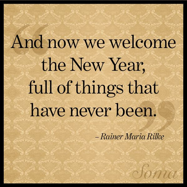 New Year New Things Quotes: Welcome The New Year Quotes Rainer Maria Rilke. QuotesGram