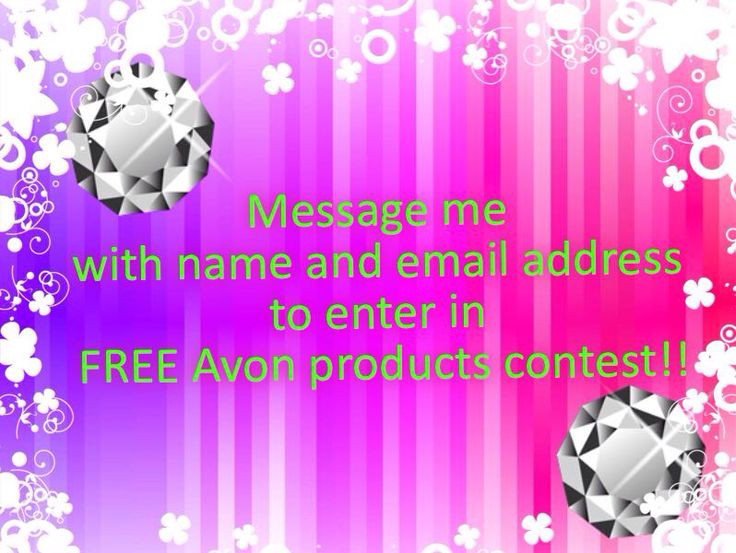 Send me a message!! Enter for the chance to win FREE Avon products!! Be sure to include your name, email address, and that you want to enter in the contest.