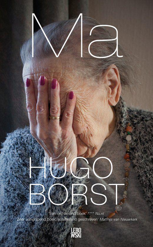 Ma (Hugo Borst over zijn dementerende moeder)