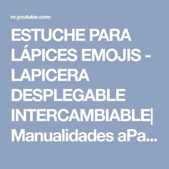 ESTUCHE PARA LÁPICES EMOJIS - LAPICERA DESPLEGABLE INTERCAMBIABLE| Manualidades aPasos - YouTube