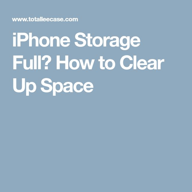 iPhone Storage Full? How to Clear Up Space