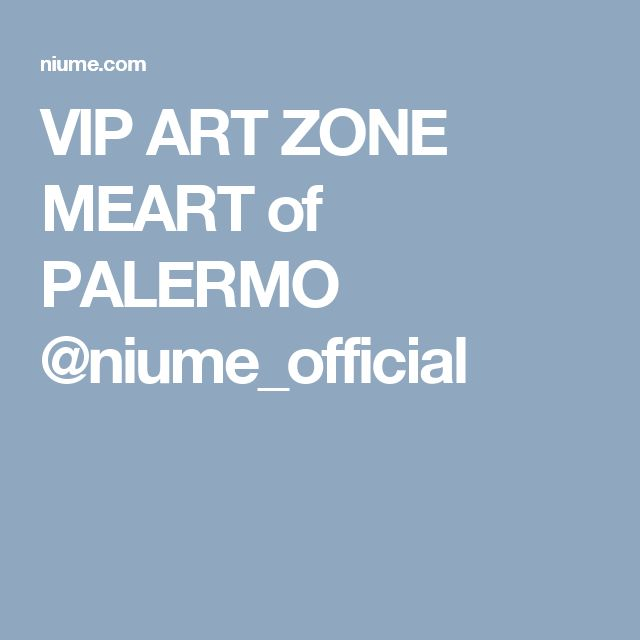 VIP ART ZONE MEART of PALERMO @niume_official