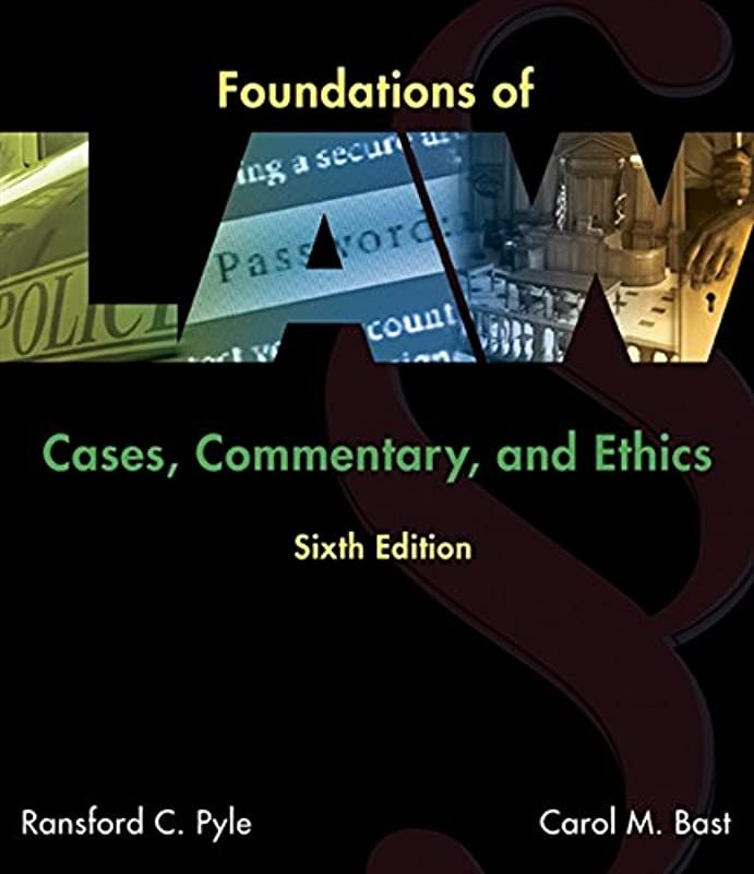 Free Foundations Of Law Cases Commentary And Ethics By Ransford C Pyle And Carol M Bast The Book