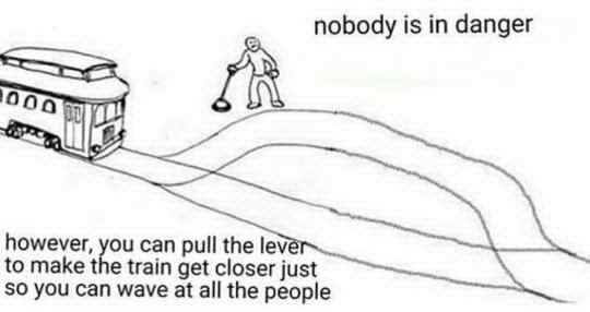 A wholesome trolley problem