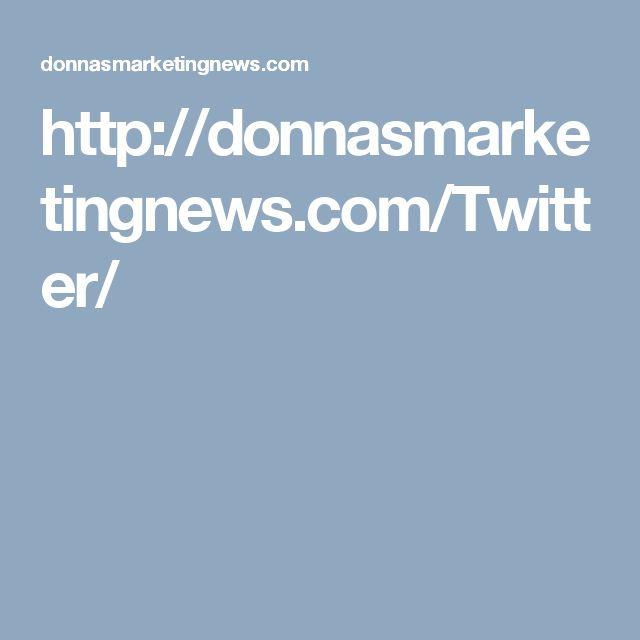 http://donnasmarketingnews.com/Twitter/