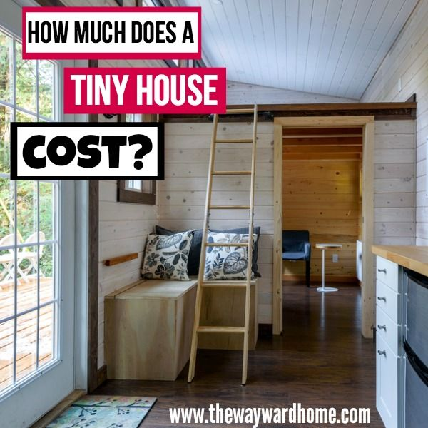 How Much Does A Tiny House Cost Tiny Home Cost Tiny House Big
