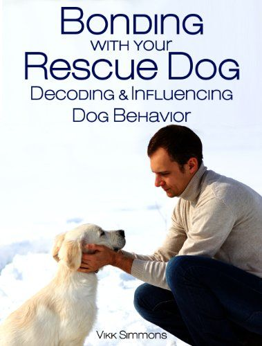 Written for rescue dogs but works well for all dogs, Bonding with Your Rescue dog will help you deepen your relationship with your dog.