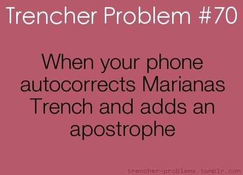 Or when you write a paper on them and your English teacher takes point off cuz he thinks you spelled it wrong. :(