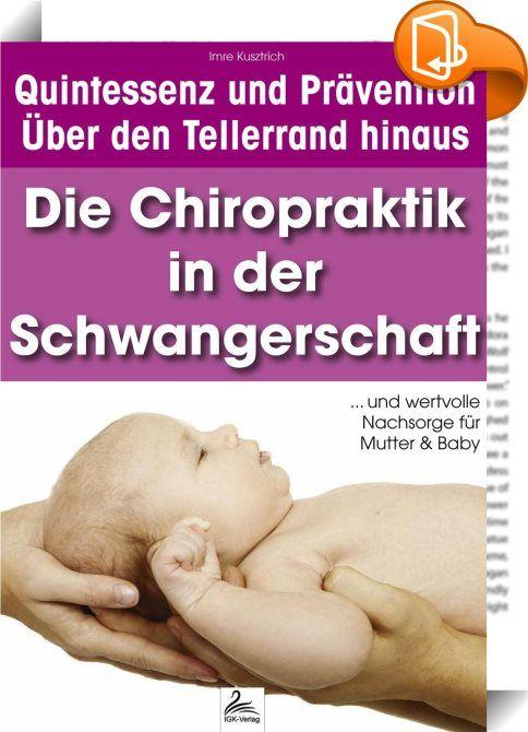 Die Chiropraktik in der Schwangerschaft    :  Ist die Chiropraktik in der Schwangerschaft sicher? Stellen Sie diese Frage – wie fast jede Schwangere, die eine chiropraktische Praxis aufsucht - und Sie werden die Antwort hören, die Sie hoffentlich überzeugt: Sie ist nicht nur sicher, sie ist auch in hohem Maße vorteilhaft. Die regelmäßige chiropraktische Kontrolle und Adjustierung der Gelenke entlang der Wirbelsäule und im Beckenraum während einer Schwangerschaft erleichtern dem Rückgra...