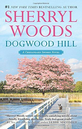Dogwood Hill (A Chesapeake Shores Novel) by Sherryl Woods http://smile.amazon.com/dp/0778317323/ref=cm_sw_r_pi_dp_3kdjvb0F8QBC7