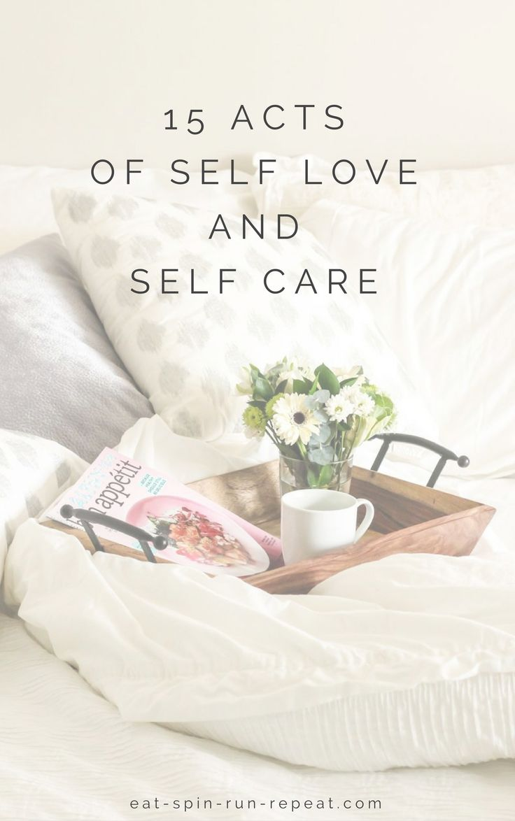 15 acts of self love and self care - When was the last time you took time to nourish yourself - mind, body and spirit? Try these 15 simple acts. Trust me, you deserve it! Via Eat Spin Run Repeat // @eatspinrunrpt