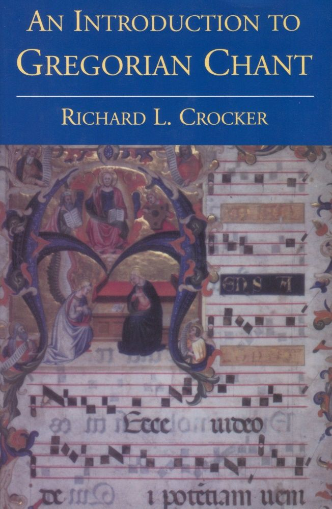 An Introduction to Gregorian Chant by Richard L. Crocker, The Abbey Shop