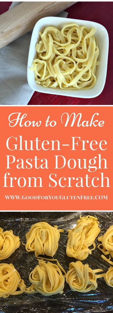 How to Make Gluten-Free Pasta Dough from Scratch - Good For You Gluten Free